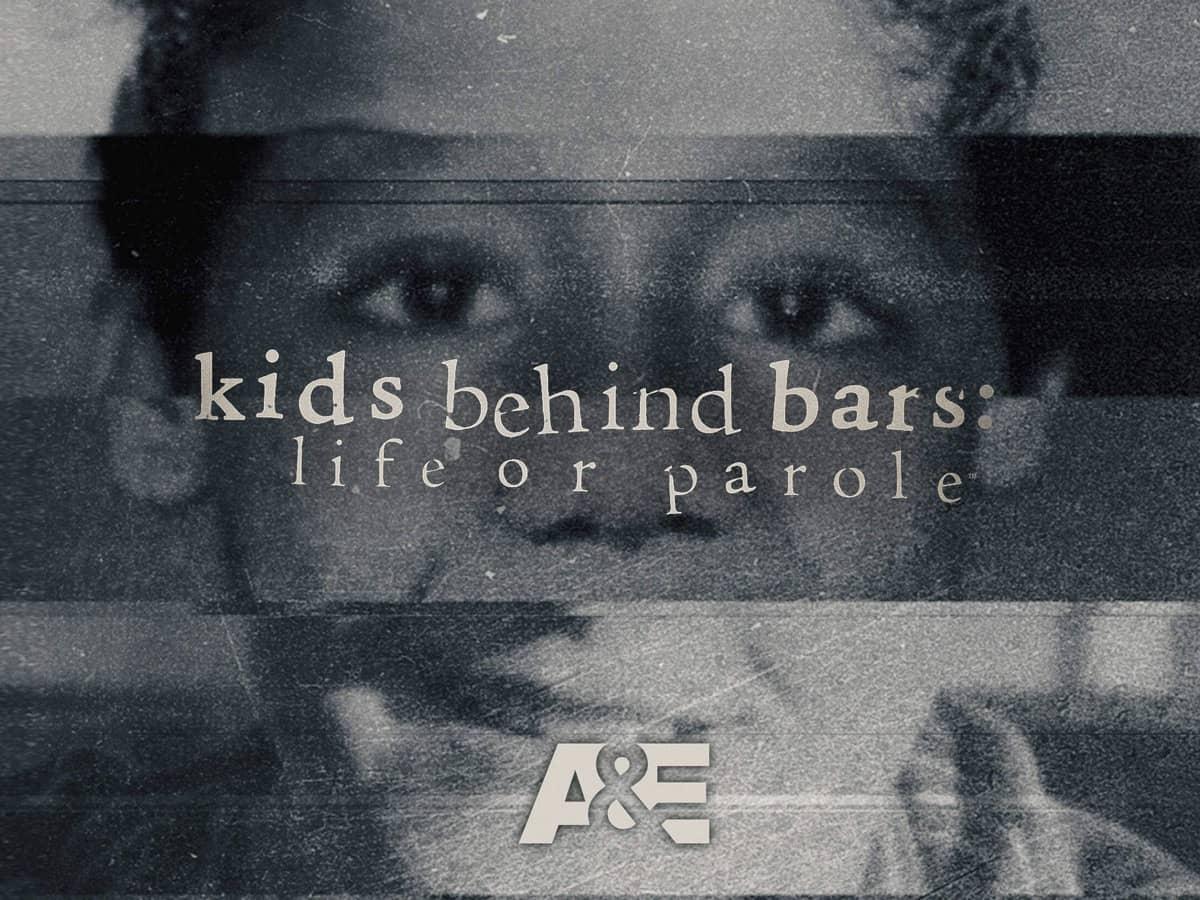 KIDS BEHIND BARS LIFE OR PAROLE