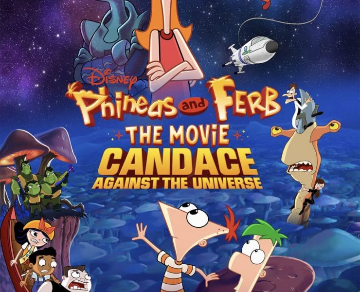 PHINEAS AND FERB THE MOVIE CANDACE AGAINST THE UNIVERSE Poster