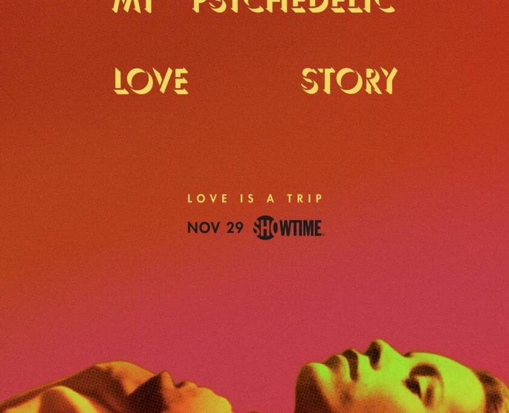 Key Art for MY PSYCHEDELIC LOVE STORY. Photo credit: Courtesy of SHOWTIME.