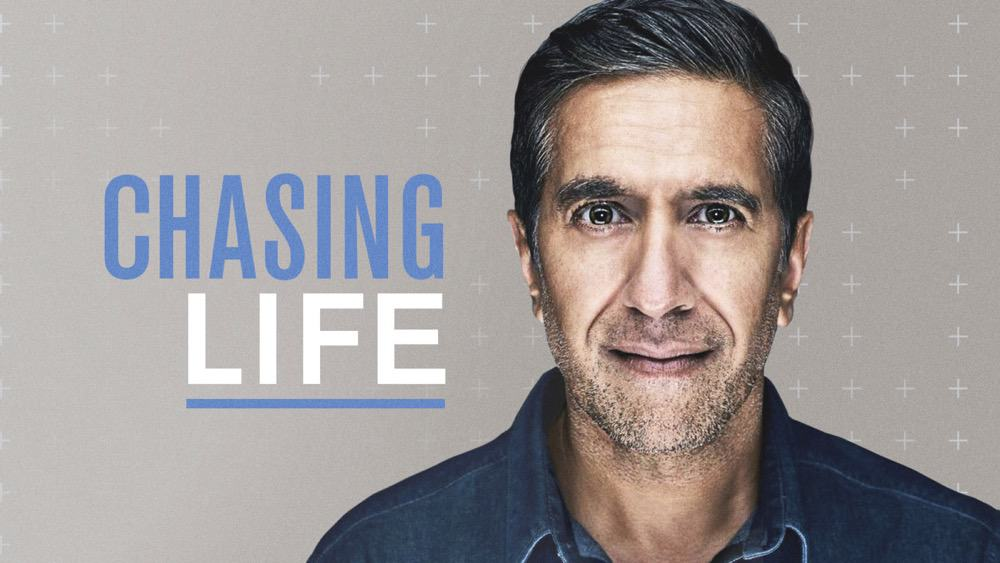 CHASING LIFE With Dr Sanjay Gupta CNN Podcast